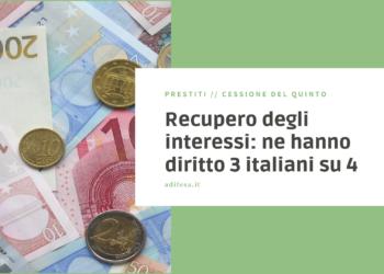 Recupero interessi prestito - ne hanno diritto 3 italiani su 4